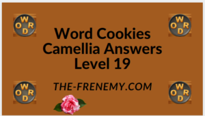 Word Cookies Camellia Level 19 Answers