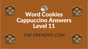 Word Cookies Cappuccino Answers Level 11