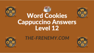 Word Cookies Cappuccino Answers Level 12