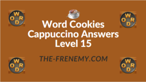Word Cookies Cappuccino Answers Level 15