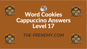 Word Cookies Cappuccino Answers Level 17