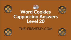 Word Cookies Cappuccino Answers Level 20