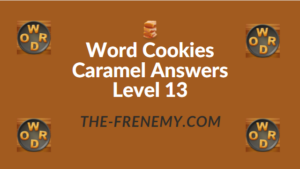Word Cookies Caramel Answers Level 13