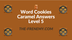 Word Cookies Caramel Answers Level 5