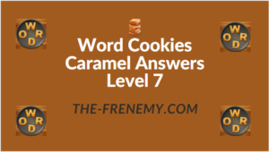 Word Cookies Caramel Answers Level 7
