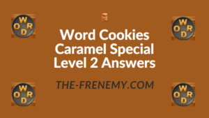 Word Cookies Caramel Special Level 2 Answers