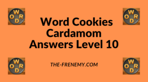 Word Cookies Cardamom Level 10 Answers