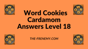 Word Cookies Cardamom Level 18 Answers