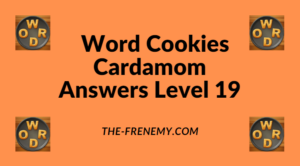 Word Cookies Cardamom Level 19 Answers