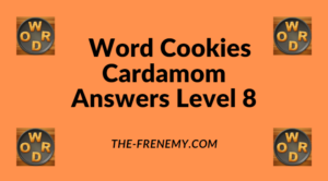 Word Cookies Cardamom Level 8 Answers