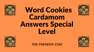 Word Cookies Cardamom Special Level Answers