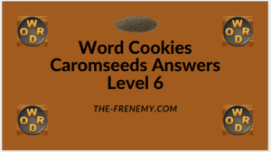 Word Cookies Caromseeds Level 6 Answers