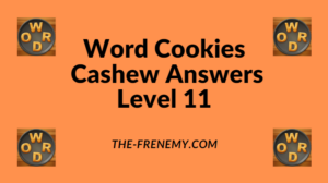 Word Cookies Cashew Level 11 Answers