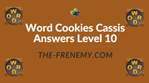 Word Cookies Cassis Answers Level 10