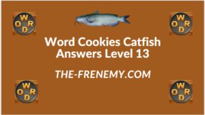 Word Cookies Catfish Level 13 Answers