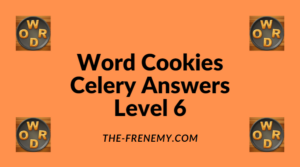 Word Cookies Celery Level 6 Answers