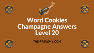 Word Cookies Champagne Answers Level 20