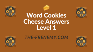 Word Cookies Cheese Answers Level 1