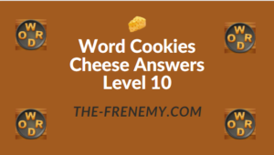 Word Cookies Cheese Answers Level 10
