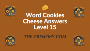 Word Cookies Cheese Answers Level 15
