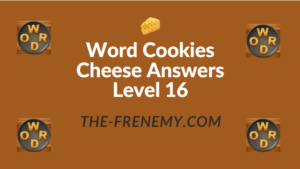 Word Cookies Cheese Answers Level 16
