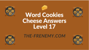 Word Cookies Cheese Answers Level 17