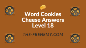 Word Cookies Cheese Answers Level 18