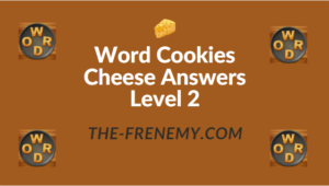 Word Cookies Cheese Answers Level 2