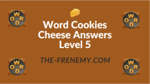 Word Cookies Cheese Answers Level 5