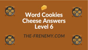 Word Cookies Cheese Answers Level 6
