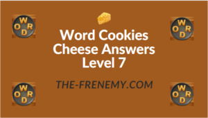Word Cookies Cheese Answers Level 7