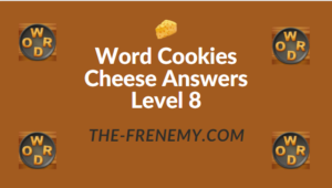 Word Cookies Cheese Answers Level 8