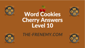 Word Cookies Cherry Answers Level 10