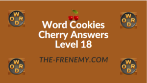 Word Cookies Cherry Answers Level 18