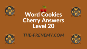 Word Cookies Cherry Answers Level 20
