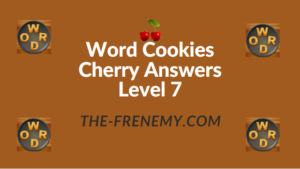 Word Cookies Cherry Answers Level 7