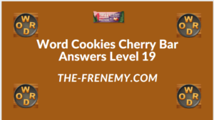 Word Cookies Cherry Bar Level 19 Answers