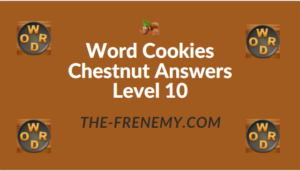 Word Cookies Chestnut Answers Level 10