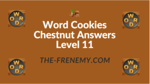 Word Cookies Chestnut Answers Level 11