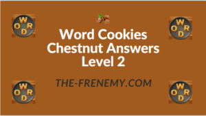 Word Cookies Chestnut Answers Level 2