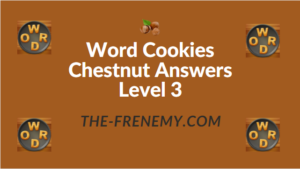 Word Cookies Chestnut Answers Level 3