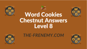 Word Cookies Chestnut Answers Level 8