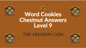 Word Cookies Chestnut Answers Level 9