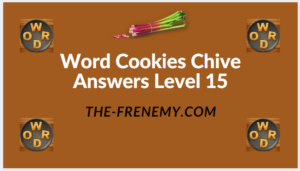Word Cookies Chive Level 15 Answers