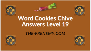 Word Cookies Chive Level 19 Answers