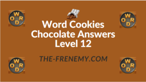 Word Cookies Chocolate Answers Level 12