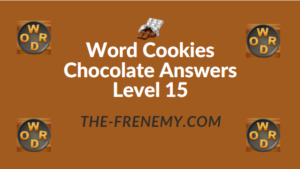 Word Cookies Chocolate Answers Level 15