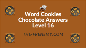 Word Cookies Chocolate Answers Level 16