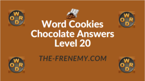 Word Cookies Chocolate Answers Level 20
