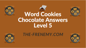 Word Cookies Chocolate Answers Level 5